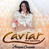 Caviar Com Rapadura & Adriana Corrinha von Caviar Com Rapadura