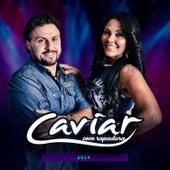 2019 von Caviar Com Rapadura