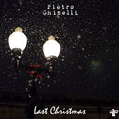 Last Christmas by Pietro Ghiselli