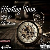 Wasting Time by Big D