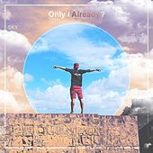 Only, Already? by Sky