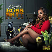 Boss Shyt by Crystal