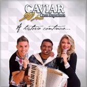 20 Anos - A História Continua... von Caviar Com Rapadura