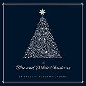 A Blue and White Christmas von La Salette Academy Chorus