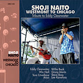 Westmont to Chicago: Tribute to Eddy Clearwater de Shoji Naito