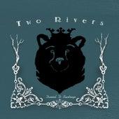 Two Rivers by Daniel D Santiago