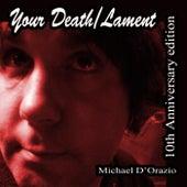 Your Death / Lament (10th Anniversary Edition) de Michael D'orazio