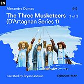The Three Musketeers - 2 of 2 (D'Artagnan Serie 1) von Bookstream Audiobooks