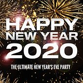 Happy New Year 2020: The Ultimate New Year's Eve Party de Various Artists