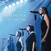 Huebnotix & the Velvet Voices de Huebnotix