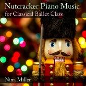 Nutcracker Piano Music for Classical Ballet Class de Nina Miller