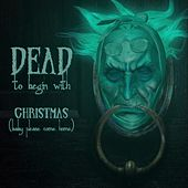 Christmas (Baby Please Come Home) von Dead to Begin With