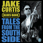 Tales from the South Side de Jake Curtis Blues Band
