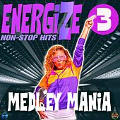 Energize 3 - Medley Mania von Various Artists