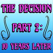 The Decision, Pt. 2: 10 Years Later de Ninja Sex Party
