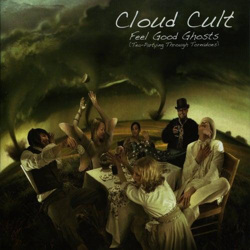 Feel Good Ghosts (Tea-Partying Through Tornadoes) von Cloud Cult
