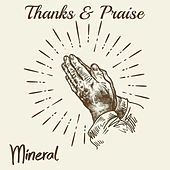 Thanks and Praise de Mineral