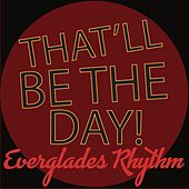 That'll Be the Day de Everglades Rhythm