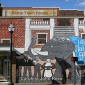 Rattle Them Bones de Carolina John Rees