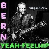 Eshgshe Man by Bern Yeah-Feelhip