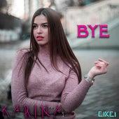 Bye by Karina