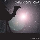 What Child Is This? de Aaron Wise