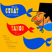 Tango with Cugat by Xavier Cugat & His Orchestra