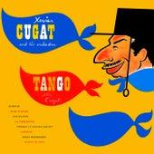 Tango with Cugat von Xavier Cugat & His Orchestra