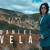 Dime Que Si de Daniel Vela