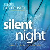 Silent Night by Seattle Pro Musica
