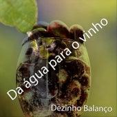 Da Água para o Vinho de Dézinho Balanço