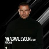 Ya Agmal Eyoun (Remix) [feat. R3HAB] von Amr Diab