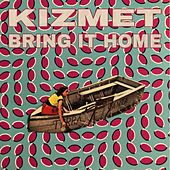 Bring It Home de KizMet