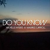 Do You Know by Michelle Weeks