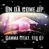 On Da Come Up by Gamma