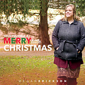 Have Yourself a Merry Little Christmas by Megan Erickson