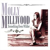 Something Even Wilder von Molly Millwood