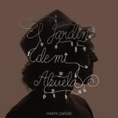 El Jardín de Mi Abuela by Martin Zarzar