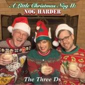 A Little Christmas Nog II: Nog Harder de The Three D's