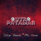 Outro Patamar (feat. MC Nado) de Joker Beats