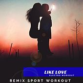 Like Love de Remix Sport Workout