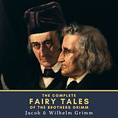 The Complete Fairy Tales of the Brothers Grimm von Jacob Grimm
