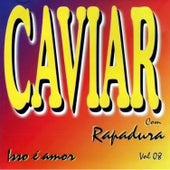 Isso é Amor - Vol. 08 von Caviar Com Rapadura