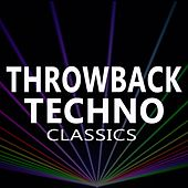 Throwback Techno Classics (The Most Popular All-Time Hands up Techno Songs) by Various Artists
