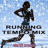 Running Tempo Mix (Winter 2019-2020 - The Best Motivational Running and Jogging Music Playlist to Make Every Run Tracker Workout to a Succes) von Various Artists