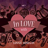 In Love with Lonnie Donegan, Vol. 1 by Lonnie Donegan