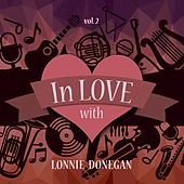 In Love with Lonnie Donegan, Vol. 2 by Lonnie Donegan