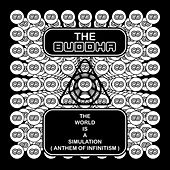 The World Is A Simulation ( Anthem Of Infinitism ) de Buddha