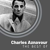 The Best of Charles Aznavour by Charles Aznavour
