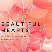 Beautiful Hearts (Electronic Chill out Beats), Vol. 4 by Various Artists